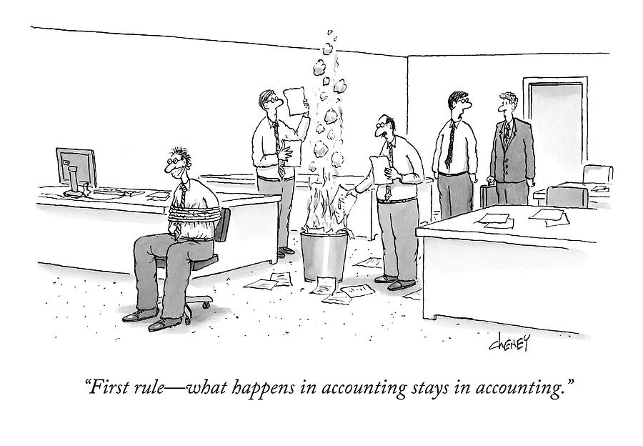 First Rule - What Happens In Accounting Stays Drawing by Tom Cheney