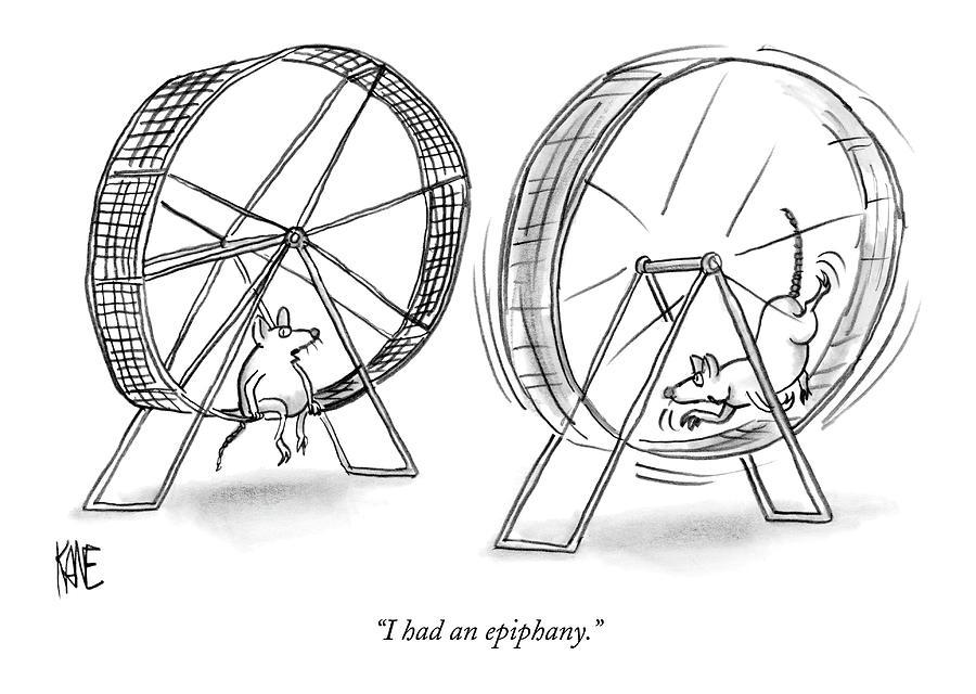 I Had An Epiphany Drawing by John Kane