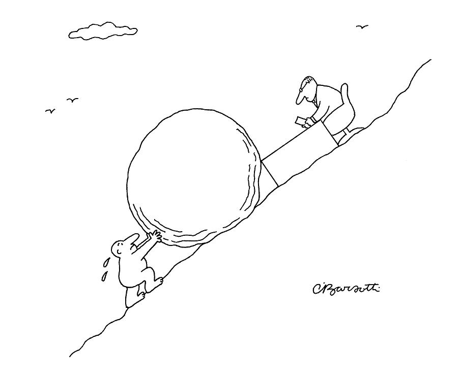 Business Sisyphus Drawing by Charles Barsotti