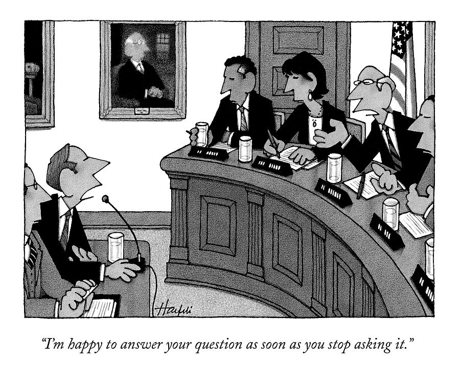 Im Happy To Answer Your Question Drawing by William Haefeli