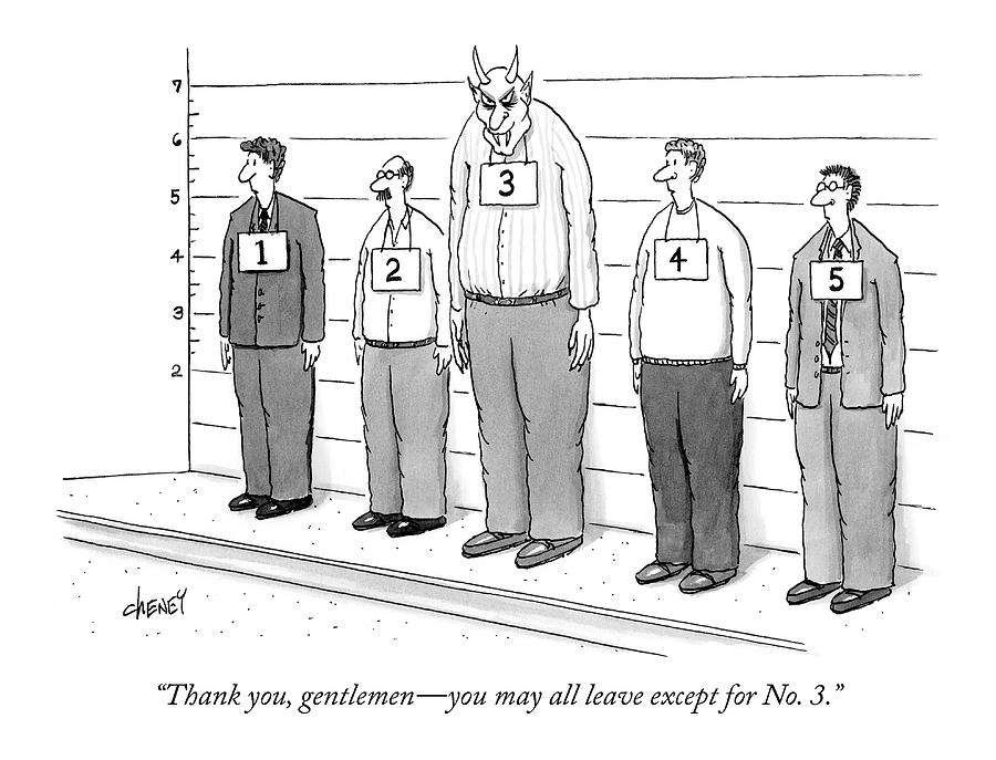Thank You, Gentlemen - You May All Leave Drawing by Tom Cheney