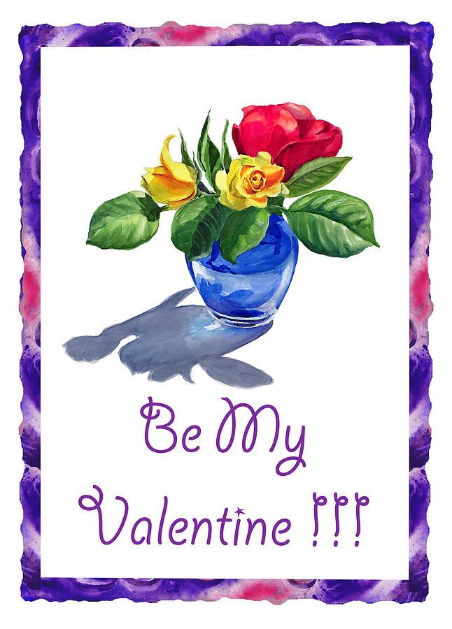 Valentine Painting - Be My Valentine  by Irina Sztukowski