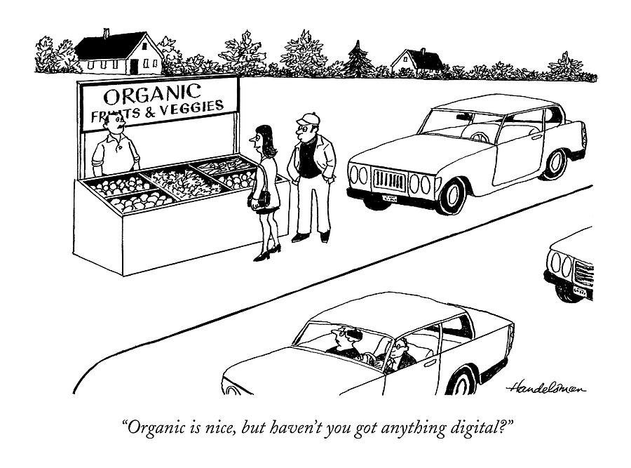 Organic Is Nice Drawing by J.B. Handelsman