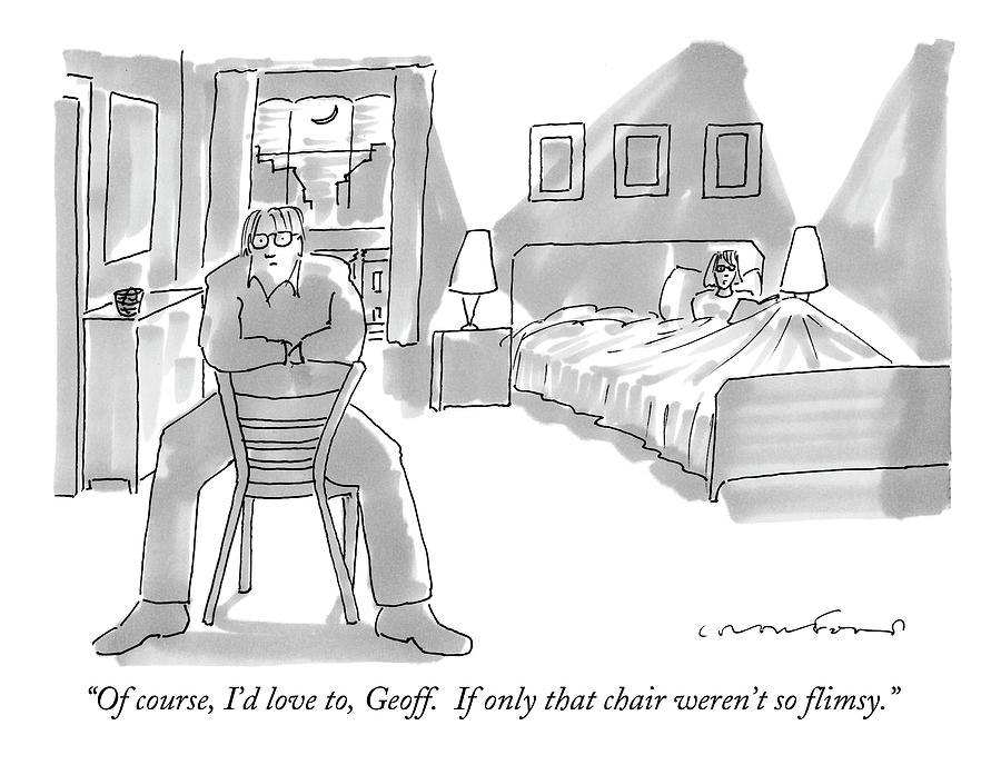 Of Course, Id Love To, Geoff.  If Only That Drawing by Michael Crawford