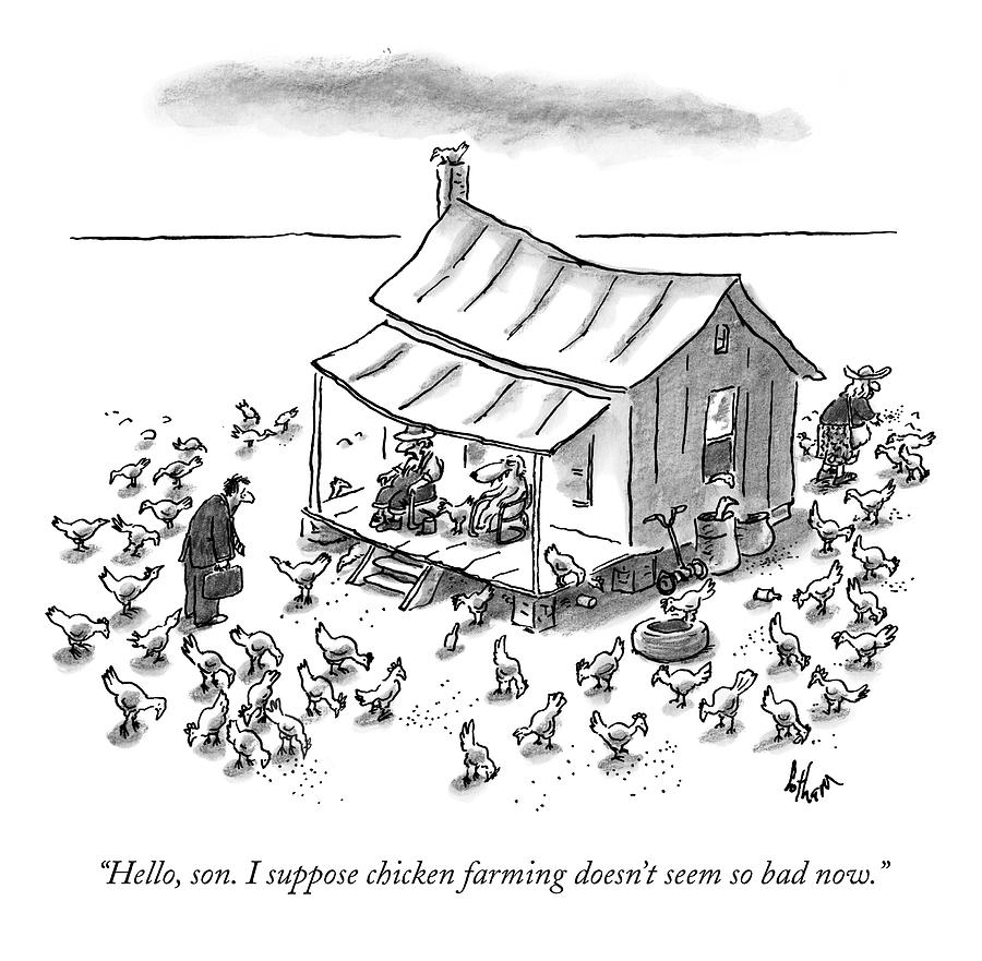 Hello, Son. I Suppose Chicken Farming Doesnt Drawing by Frank Cotham