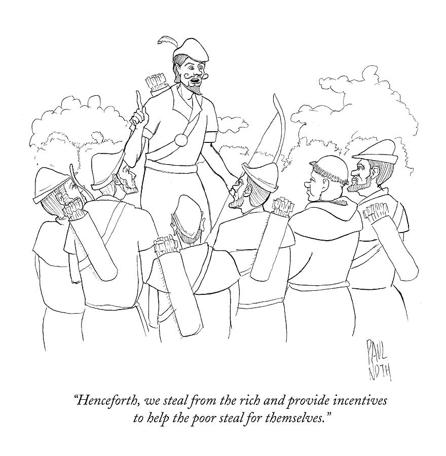 Henceforth, We Steal From The Rich And Provide Drawing by Paul Noth