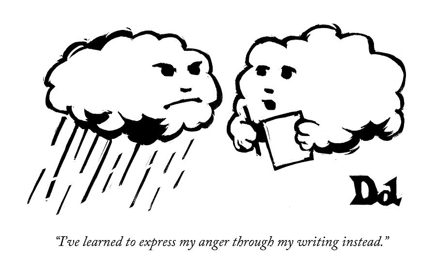 Ive Learned To Express My Anger Drawing by Drew Dernavich