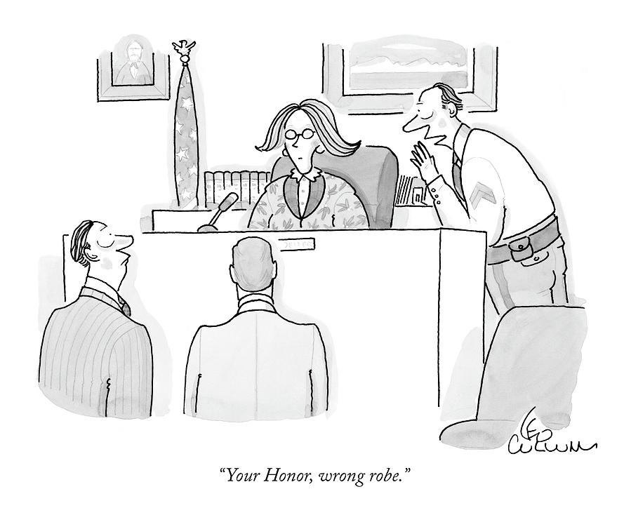 Your Honor, Wrong Robe Drawing by Leo Cullum