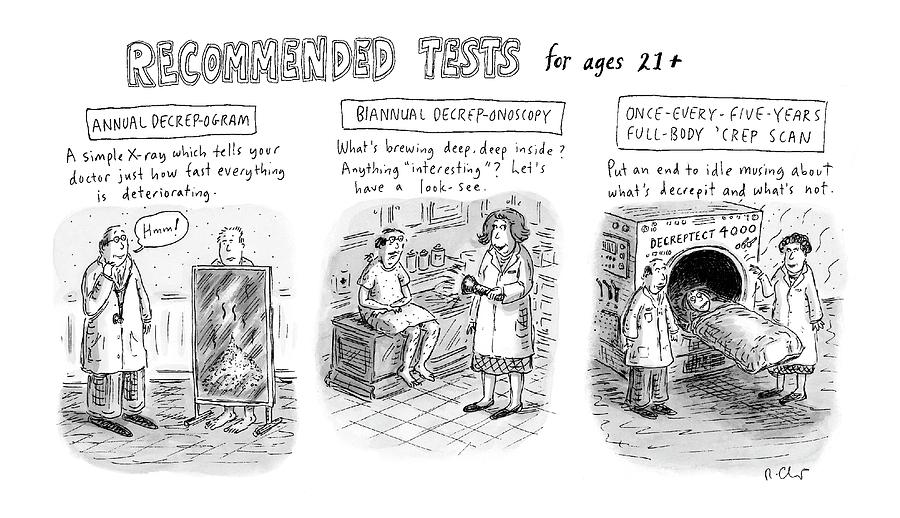 Recommended Tests For Ages 21+ Drawing by Roz Chast
