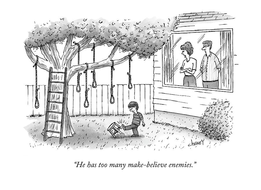 He Has Too Many Make-believe Enemies Drawing by Tom Cheney
