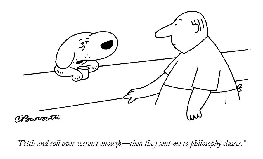 Fetch And Roll Over Werent Enough - Drawing by Charles Barsotti