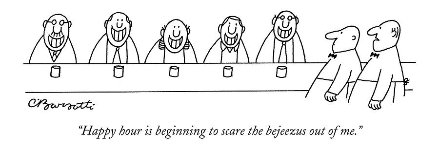 Happy Hour Is Beginning To Scare The Bejeezus Drawing by Charles Barsotti