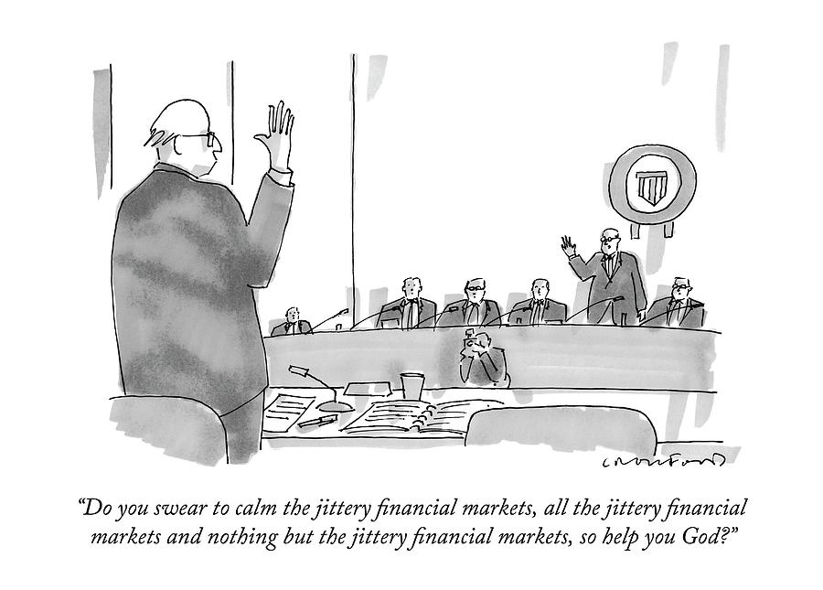 Do You Swear To Calm The Jittery Financial Drawing by Michael Crawford