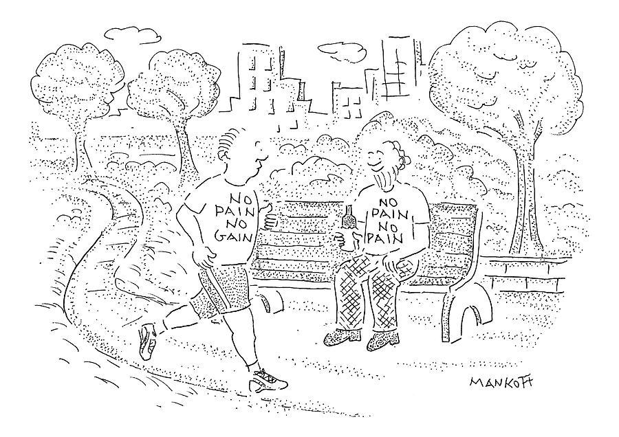 No Pain No Gain Drawing - New Yorker April 13th, 2009 by Robert Mankoff