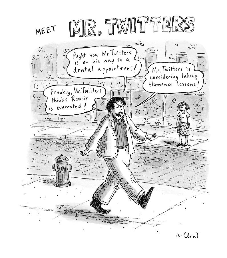 Captionless. meet Mr. Twitters Drawing by Roz Chast