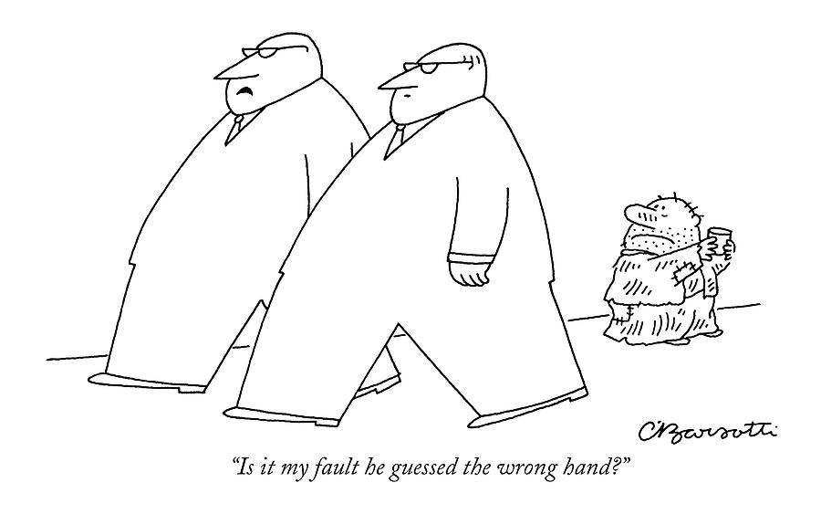 Is It My Fault He Guessed The Wrong Hand? Drawing by Charles Barsotti