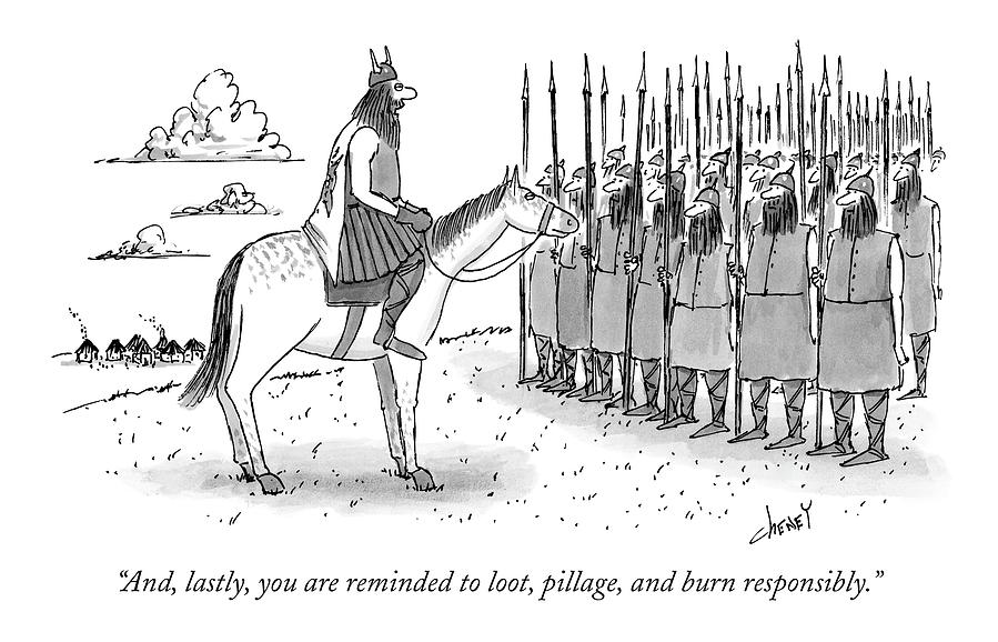 And, Lastly, You Are Reminded To Loot, Pillage Drawing by Tom Cheney