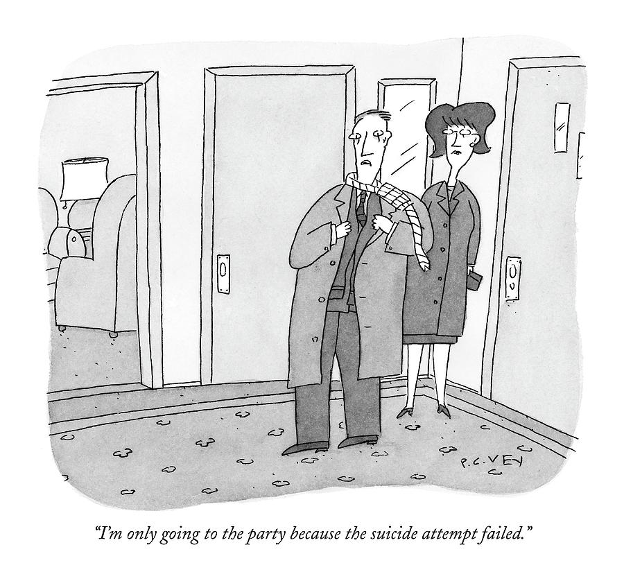 Im Only Going To The Party Because The Suicide Drawing by Peter C. Vey