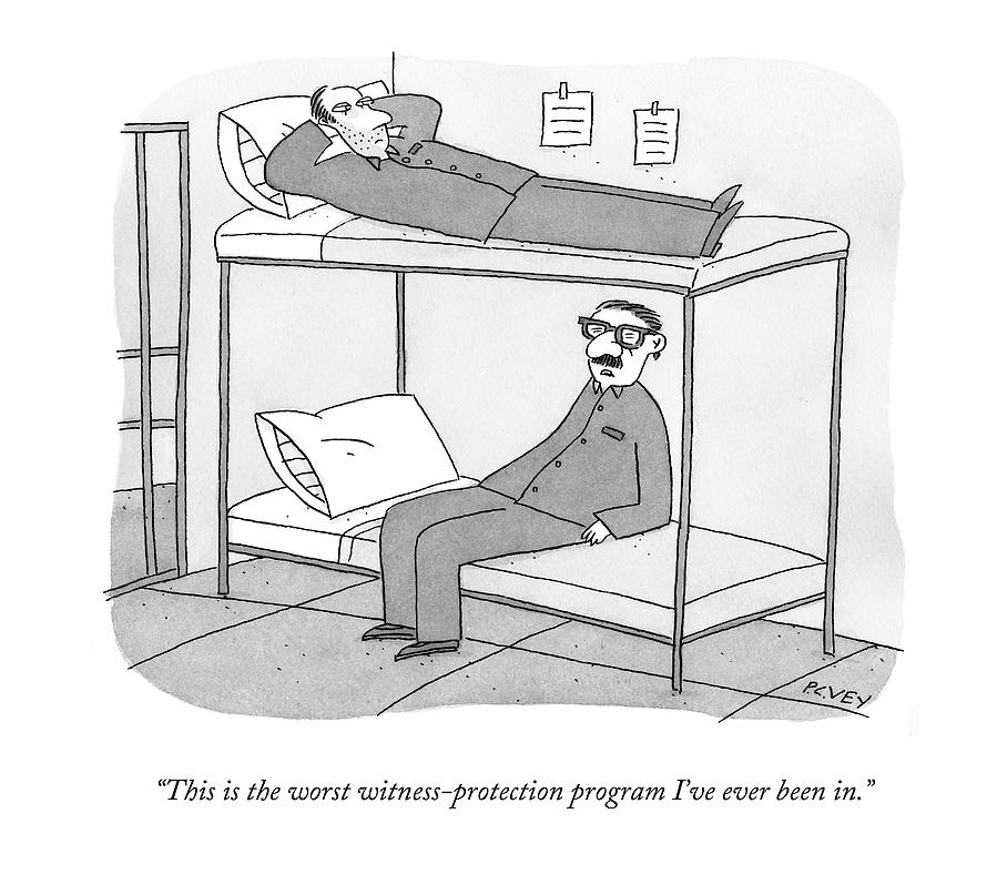 This Is The Worst Witness-protection Program Ive Drawing by Peter C. Vey