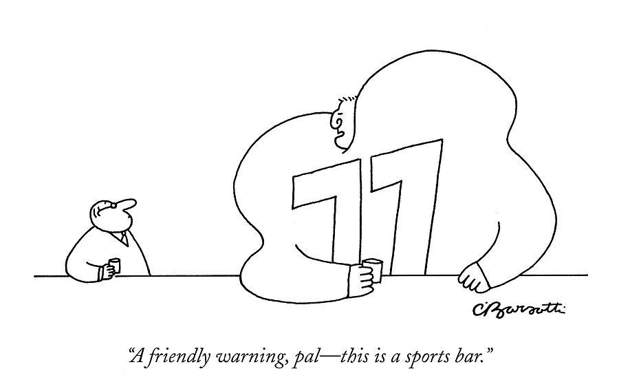 A Friendly Warning Drawing by Charles Barsotti