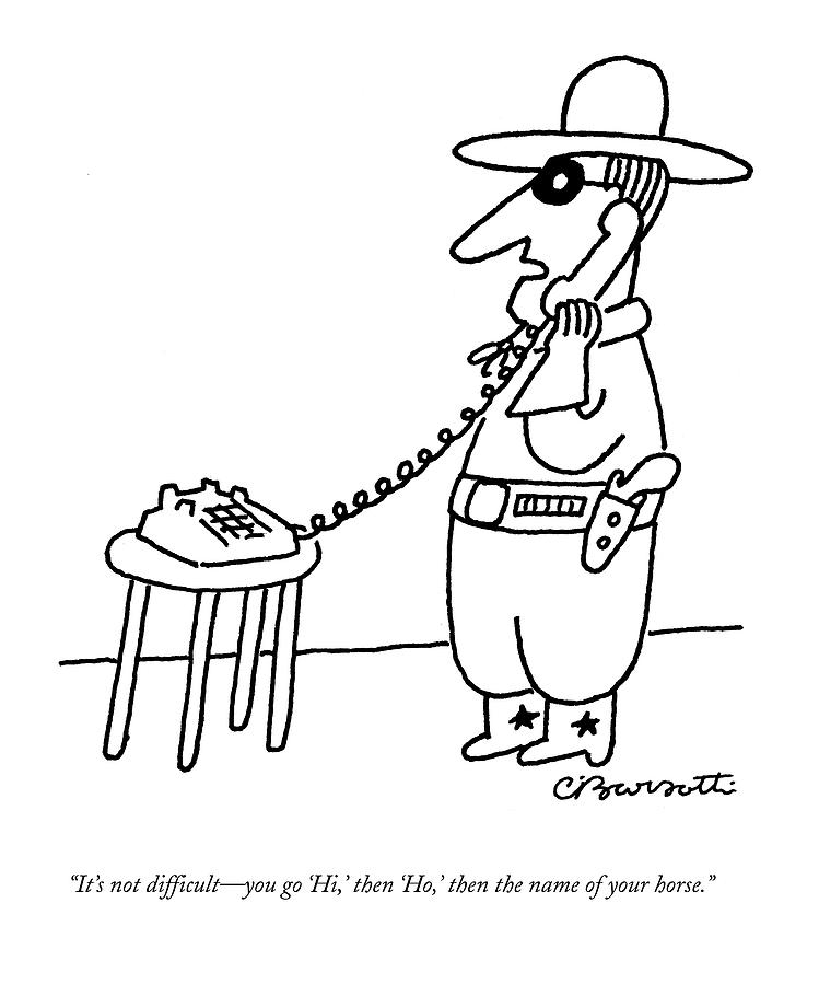 Its Not Difficult - You Go hi Drawing by Charles Barsotti