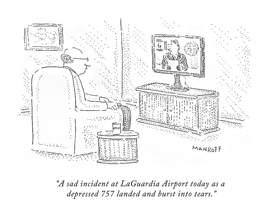 Airplane Drawing - A Sad Incident At Laguardia Airport Today by Robert Mankoff