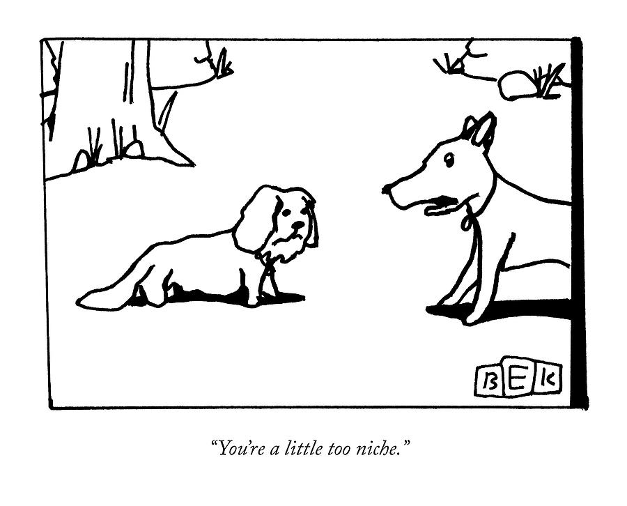 A Big Dog Says To A Smaller Dog Drawing by Bruce Eric Kaplan