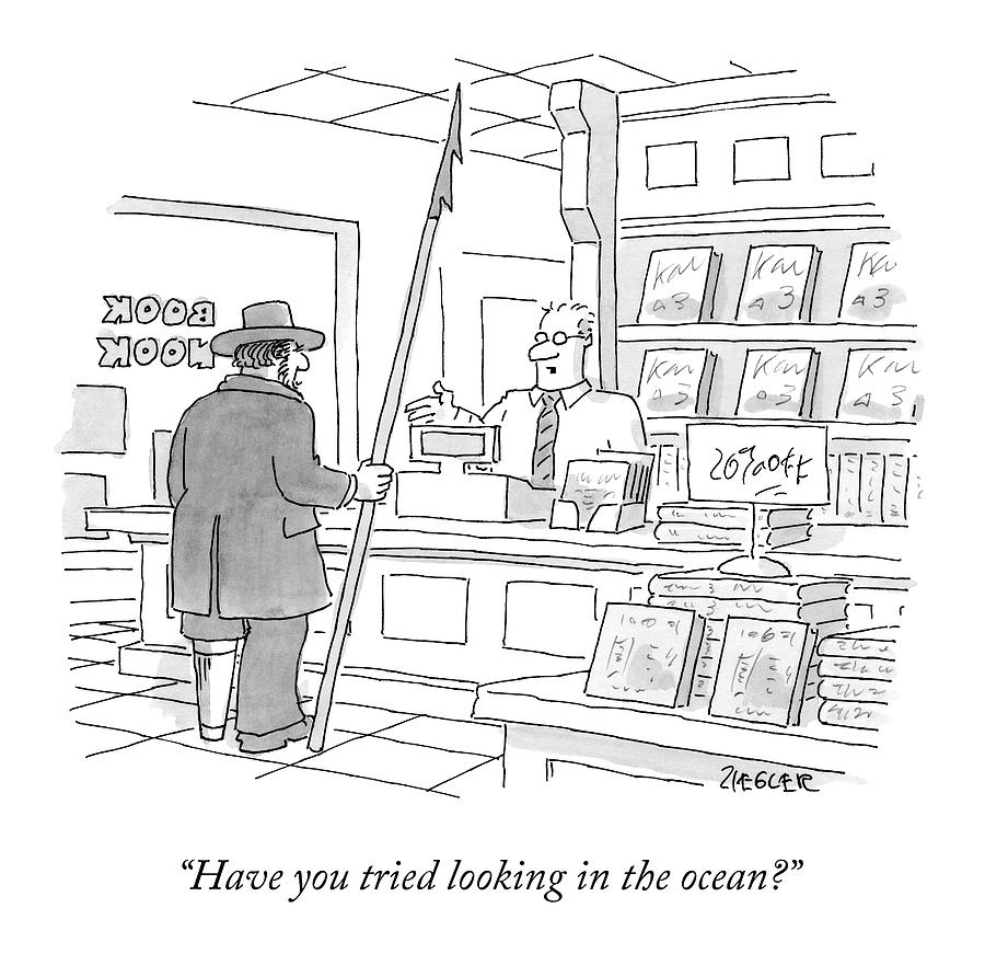 A Bookstore Clerk Speaks To Captain Ahab Drawing by Jack Ziegler