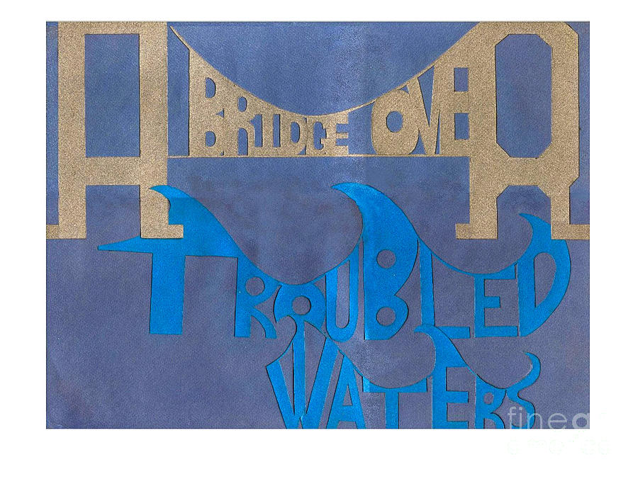 Dave Mixed Media - A Bridge Over Troubled Waters by Dave Atkins