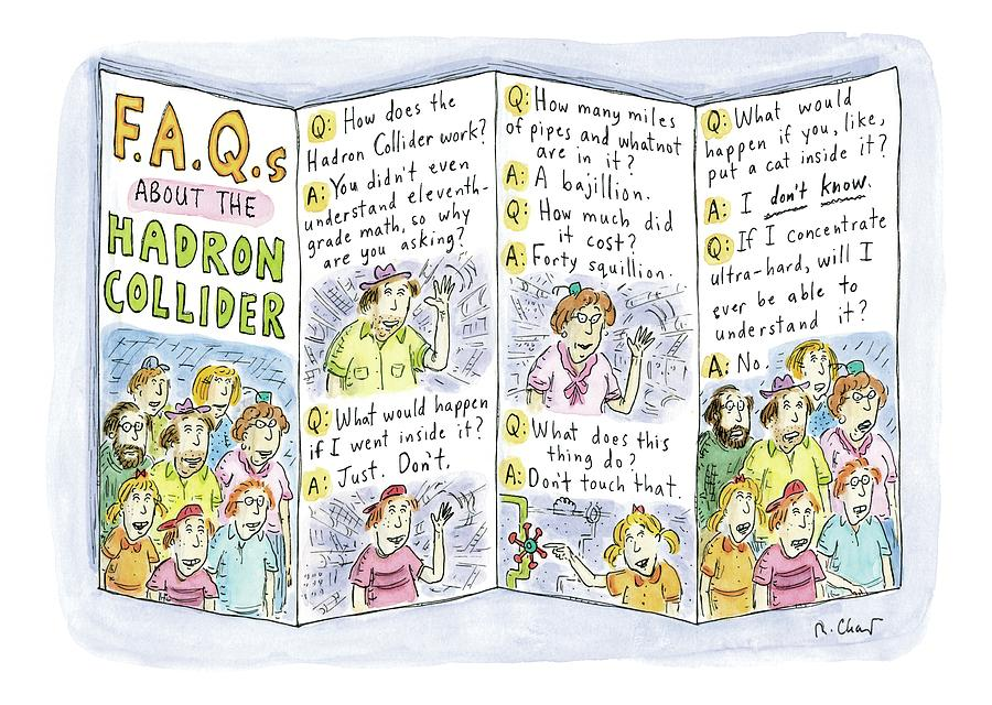 A Brochure About The Hadron Collider Is Unfolded Drawing by Roz Chast