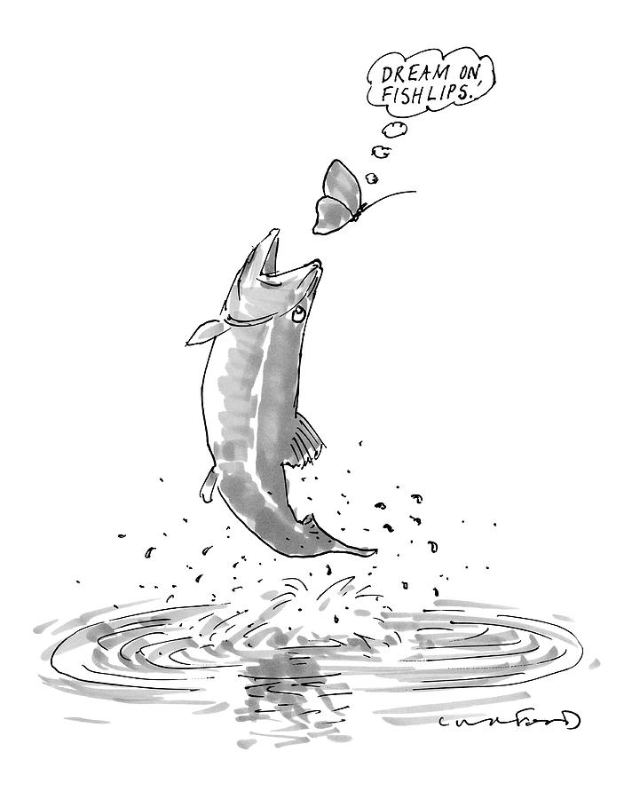 A Butterfly Thinks dream On Fishlips As A Trout Drawing by Michael Crawford
