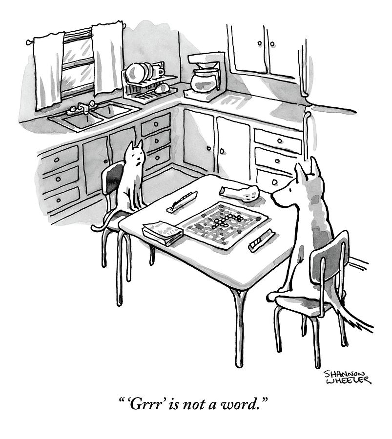 A Cat And Dog Play Scrabble In A Kitchen. grrr Drawing by Shannon Wheeler
