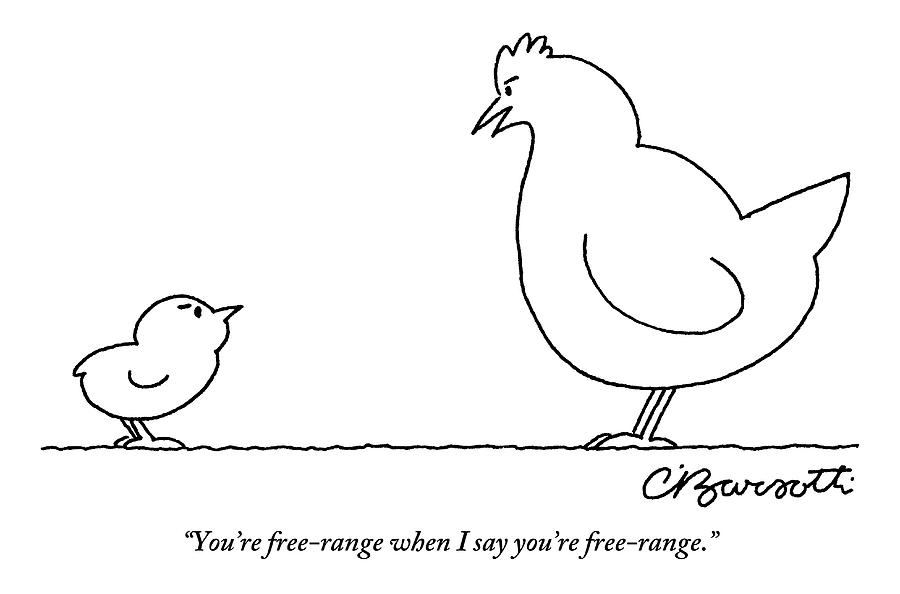 A Chicken Tells Her Baby Chick Drawing by Charles Barsotti