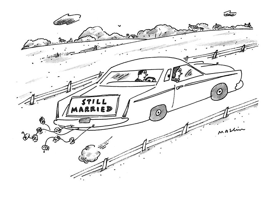 A Couple Driving A Car With A Still Married Sign Drawing by Michael Maslin