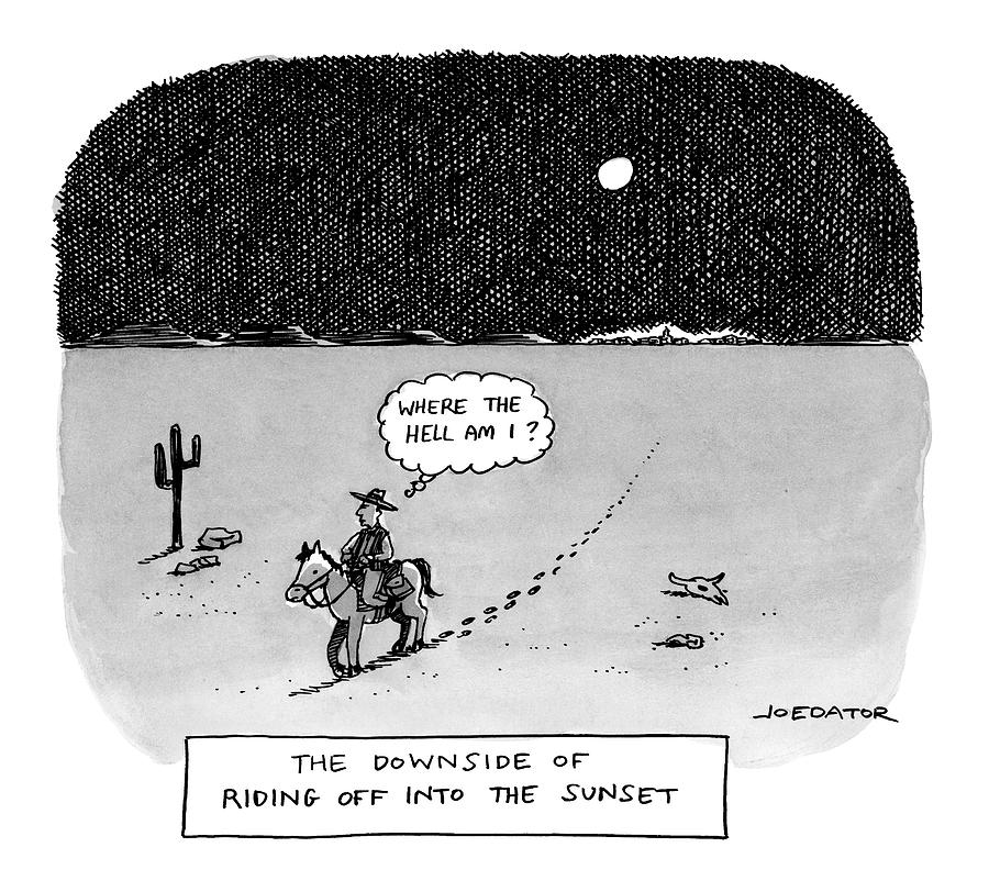 The Downside of Riding Off Into the Sunset Drawing by Joe Dator