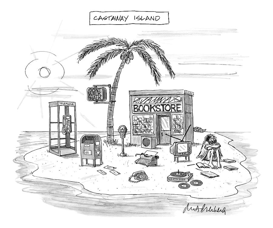 A Desert Island Full Of Outdated And Obsolete Drawing by Mort Gerberg