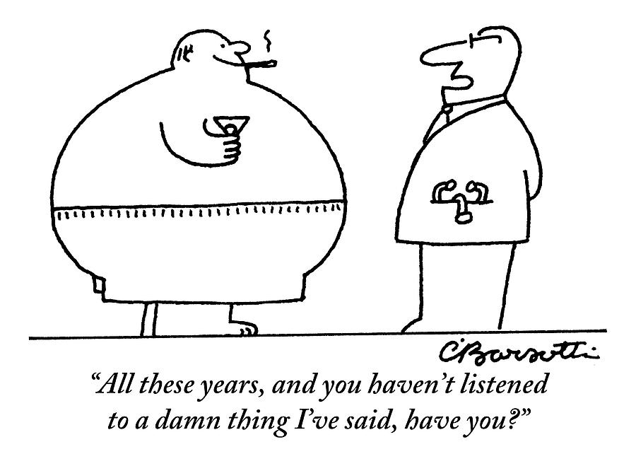 A Doctor Addresses A Fat Man Who Is Smoking Drawing by Charles Barsotti