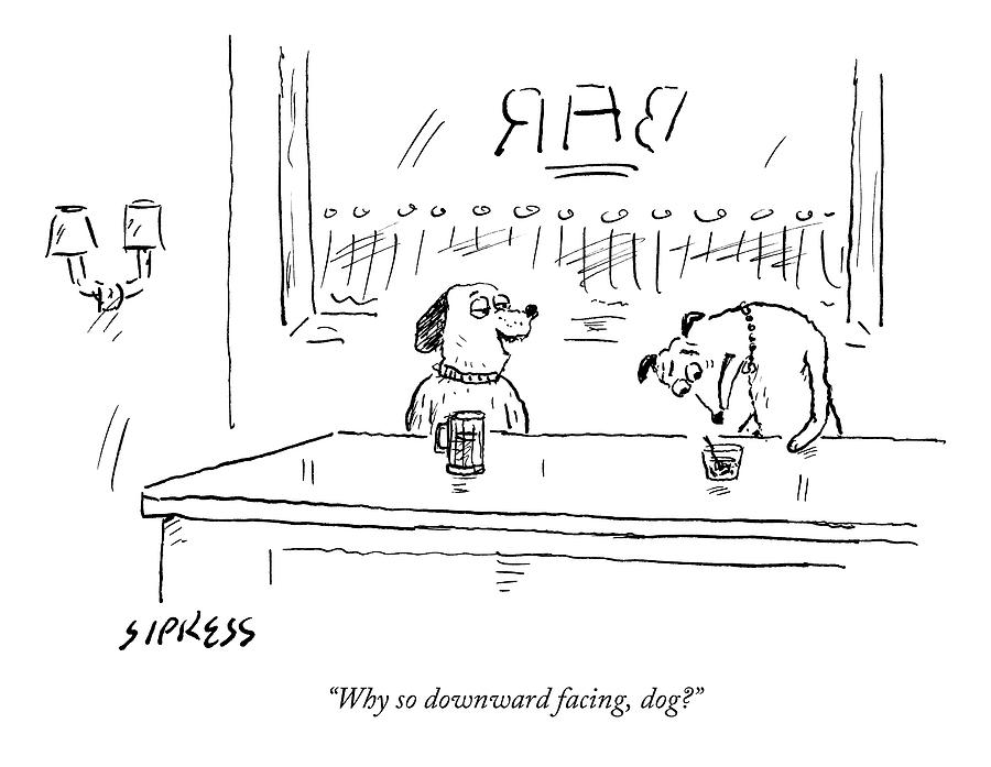 A Dog Addresses Another Dog In A Bar Drawing by David Sipress