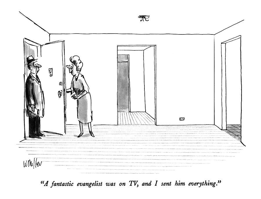 A Fantastic Evangelist Was On Tv Drawing by Warren Miller