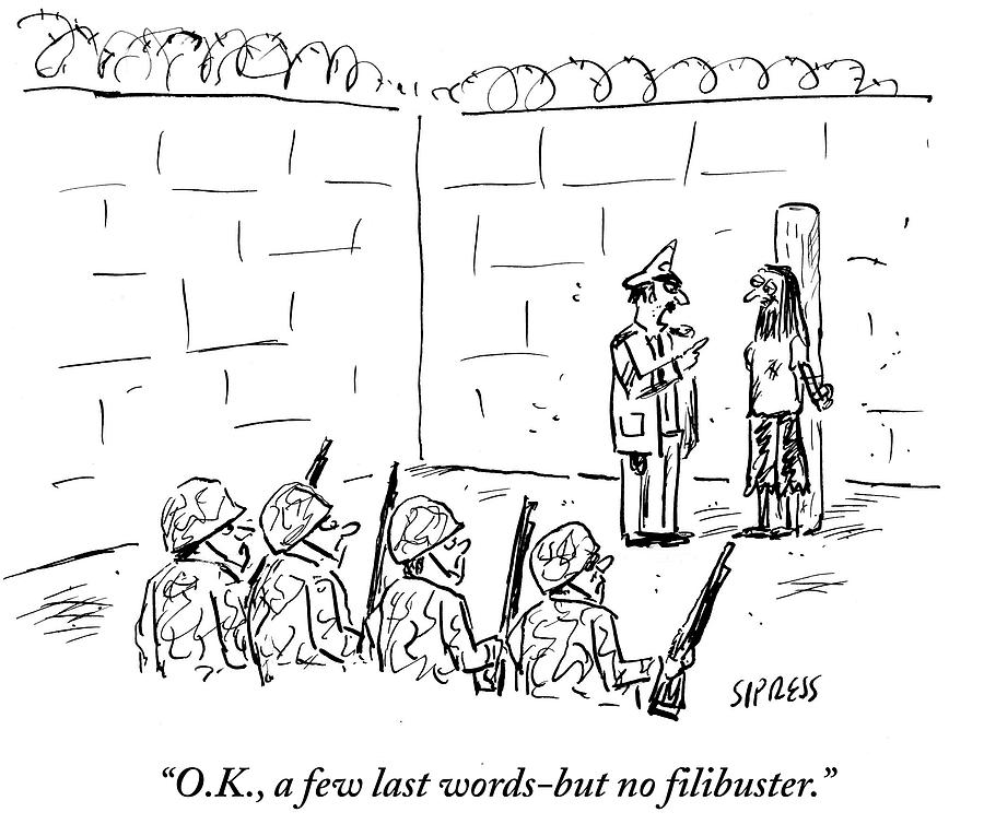 A Few Last Words But No Filibuster Drawing by David Sipress