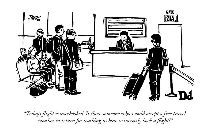 A Flight Receptionist Announces To Travelers Drawing by Drew Dernavich