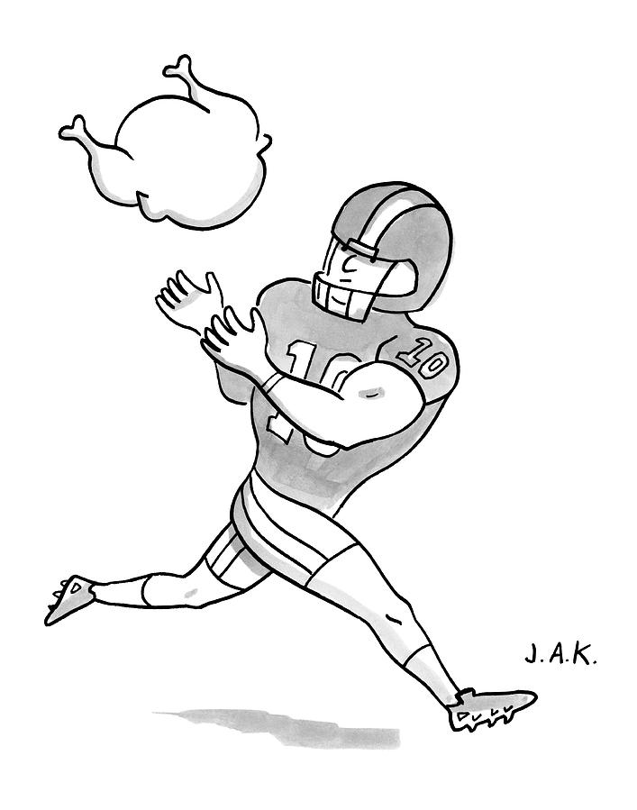 Football Drawing - A Football Player Poises To Catch A Turkey by Jason Adam Katzenstein