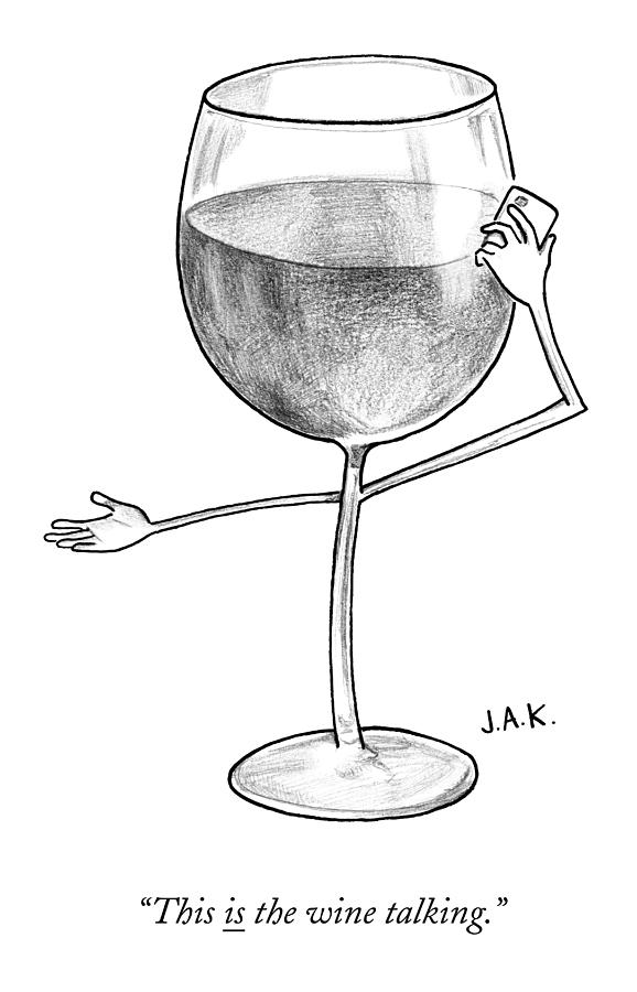 A Glass Of Red Wine Speaks On The Phone Drawing by Jason Adam Katzenstein