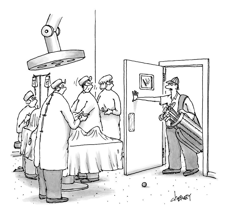 A Golfer Enters An Operating Room Where His Golf Drawing by Tom Cheney