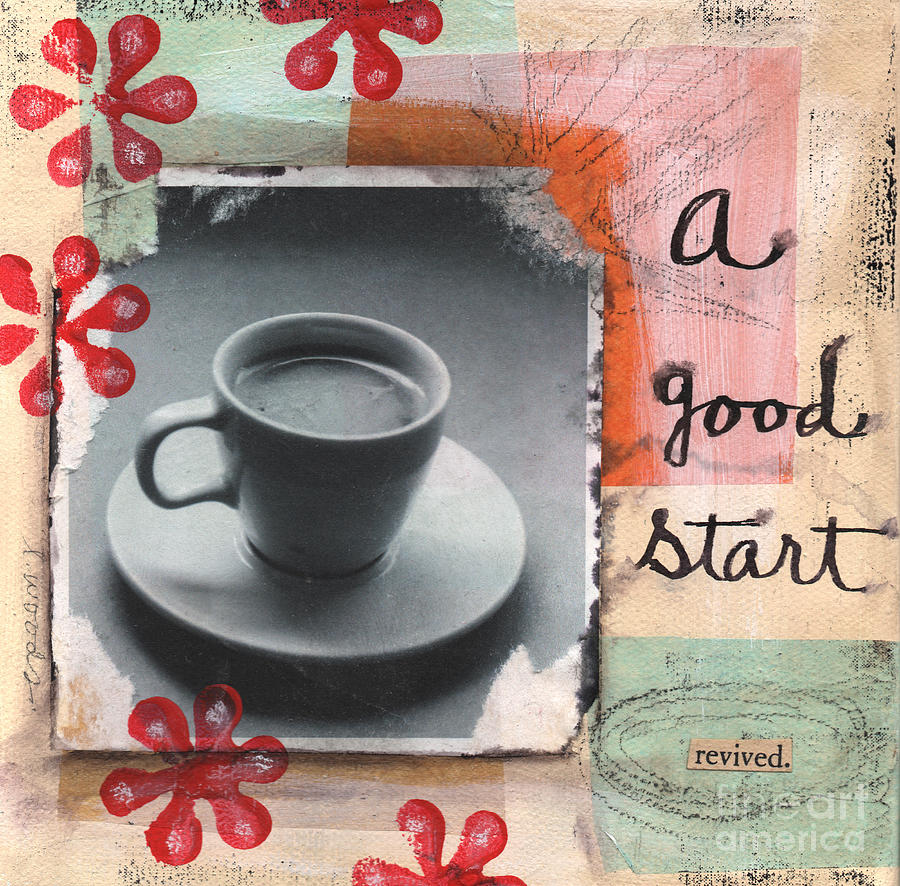 Coffee Mixed Media - A Good Start by Linda Woods