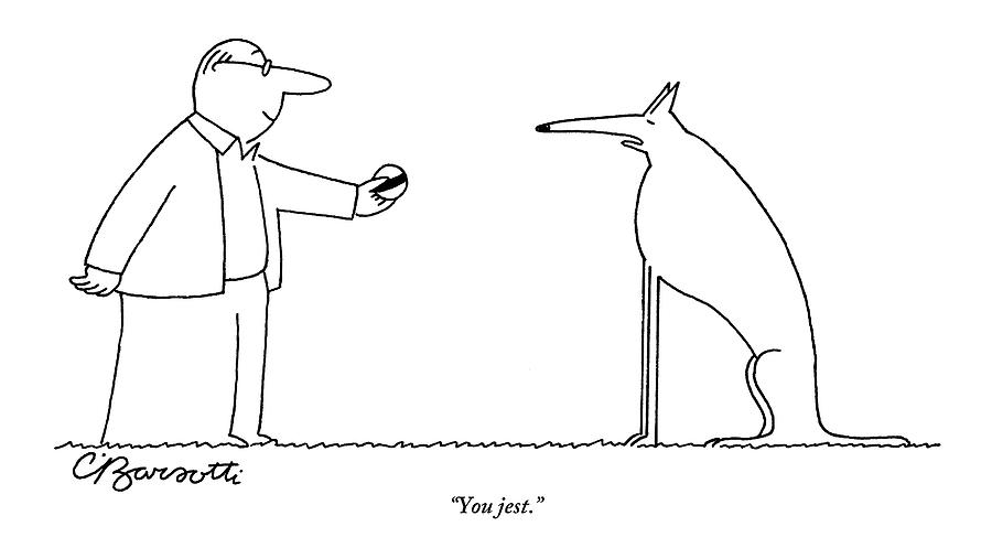 A Haughty-looking Dog Refuses To Play Fetch Drawing by Charles Barsotti