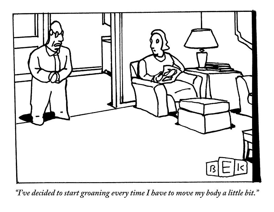 A Husband Says To His Wife In Their Livingroom Drawing by Bruce Eric Kaplan