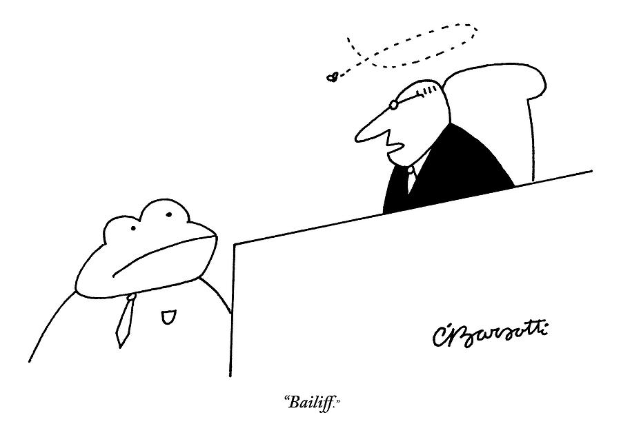 A Judge Speaks To The Bailiff Drawing by Charles Barsotti