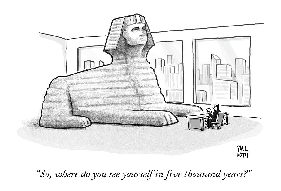 A Large Sphinx Sits In Front Of A Desk Drawing by Paul Noth