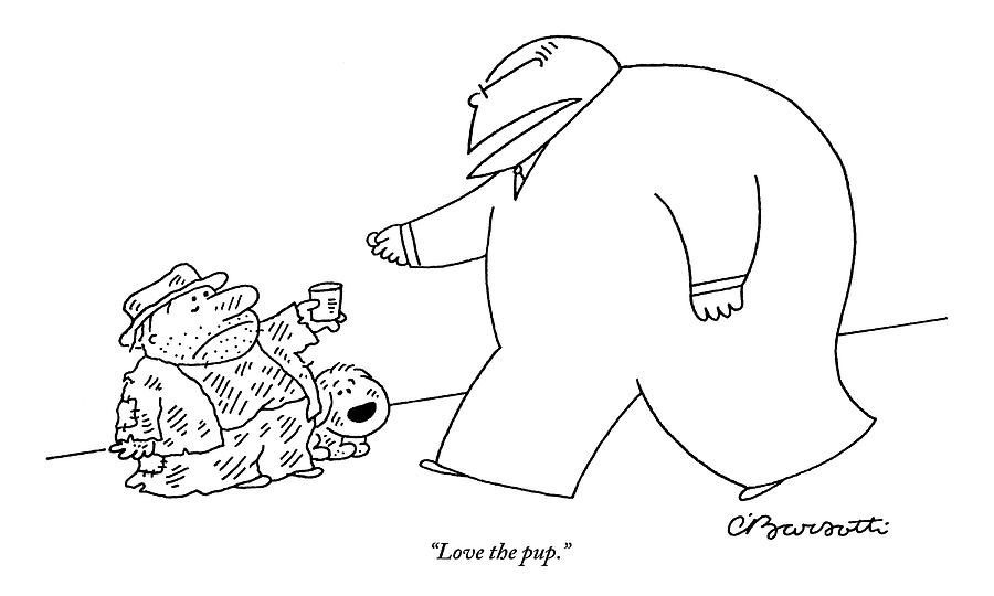 A Large, Wealthy Businessman Gives Some Change Drawing by Charles Barsotti